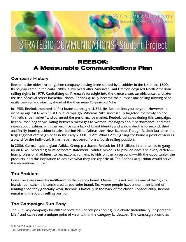 REEBOK:                  A Measurable Communications PlanCompany HistoryReebok is the oldest running shoe company, having ...