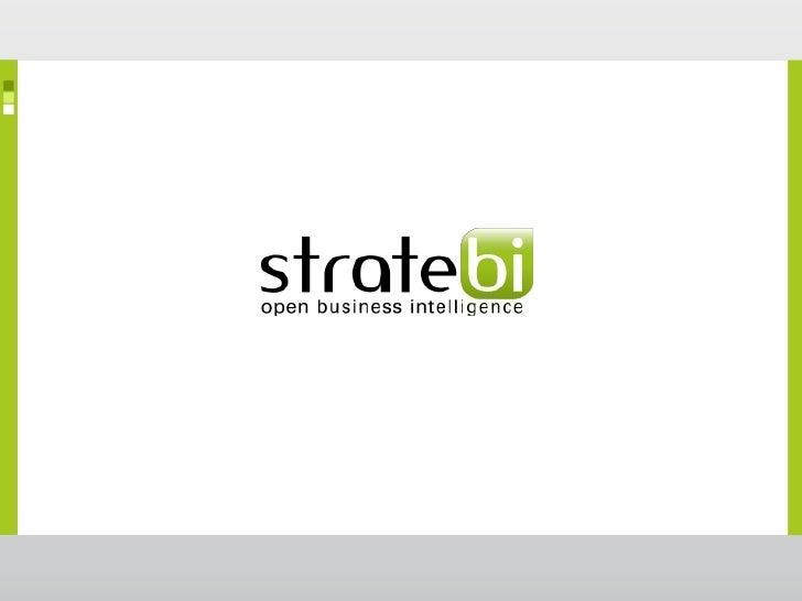    Índice    •   Apresentação StrateBI    • Business Intelligence    • Software Open Source    • Tecnologias utilizadas  ...
