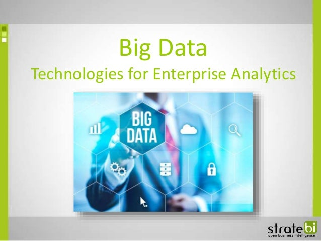 Big Data Technologies for Enterprise Analytics