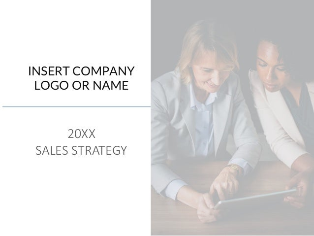 INSERT COMPANY LOGO OR NAME 20XX SALES STRATEGY
