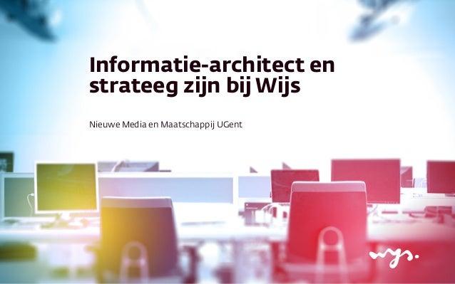 Informatie-architect en strateeg zijn bij Wijs Nieuwe Media en Maatschappij UGent