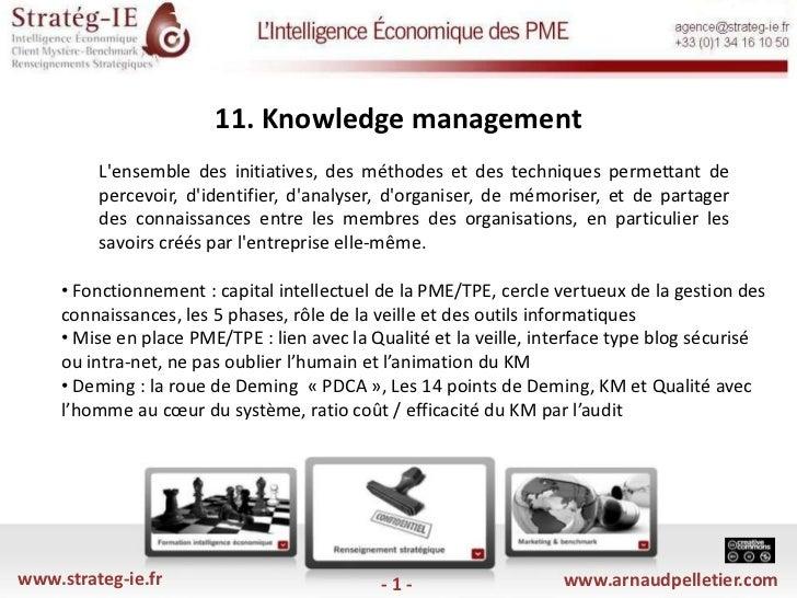 11. Knowledge management <br />L'ensemble des initiatives, des méthodes et des techniques permettant de percevoir, d'iden...