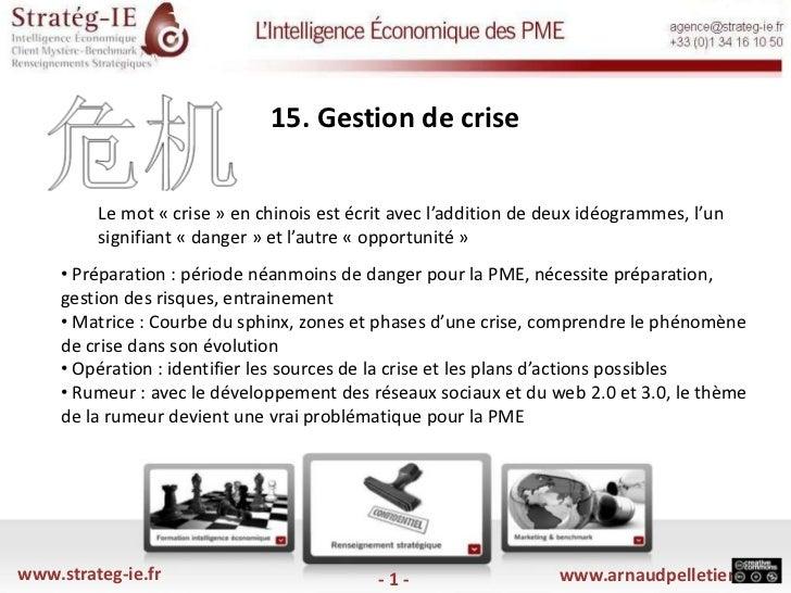 15. Gestion de crise <br />Le mot «crise» en chinois est écrit avec l'addition de deux idéogrammes, l'un signifiant «d...