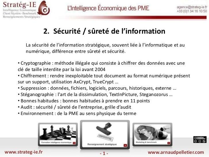 2.  Sécurité / sûreté de l'information <br />La sécurité de l'information stratégique, souvent liée à l'informatique et a...
