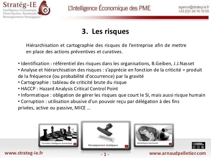3.  Les risques <br />Hiérarchisation et cartographie des risques de l'entreprise afin de mettre en place des actions pré...
