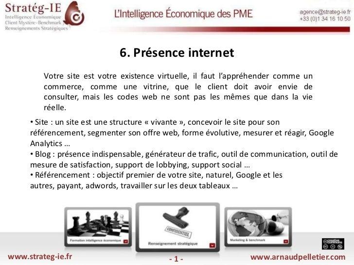 6. Présence internet <br />Votre site est votre existence virtuelle, il faut l'appréhender comme un commerce, comme une v...