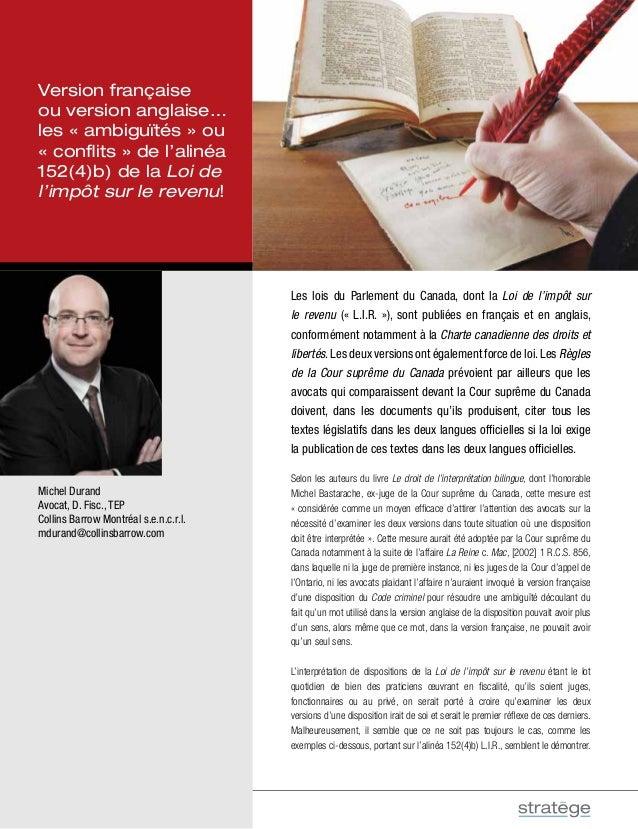 18  Les lois du Parlement du Canada, dont la Loi de l'impôt sur  le revenu (« L.I.R. »), sont publiées en français et en a...