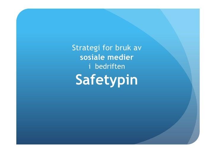 Strategi for bruk av  sosiale medier    i bedriftenSafetypin