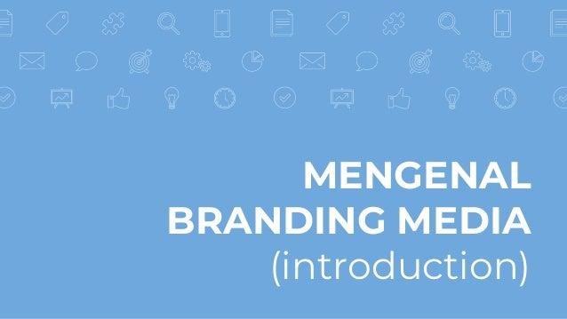 MENGENAL BRANDING MEDIA (introduction)