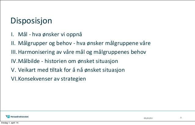 Strategi - implementert (Yggdrasil 2014) Slide 3
