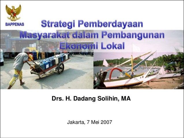 Drs. H. Dadang Solihin, MA Jakarta, 7 Mei 2007