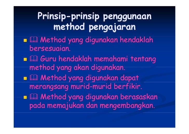 Prinsip-prinsip penggunaan   Prinsip-p         p       p p gg       method pengajaran    Method yang digunakan h d kl h   ...