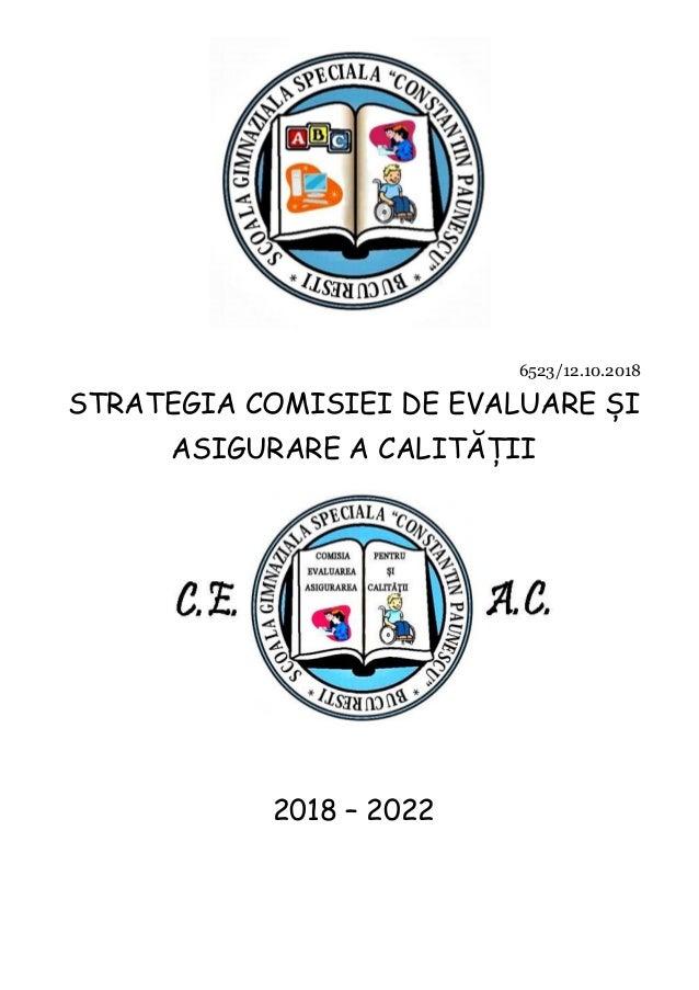 6523/12.10.2018 STRATEGIA COMISIEI DE EVALUARE ȘI ASIGURARE A CALITĂȚII 2018 – 2022