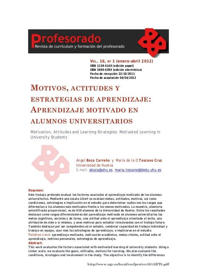 http://www.ugr.es/local/recfpro/rev161ART8.pdf MOTIVOS, ACTITUDES Y ESTRATEGIAS DE APRENDIZAJE: APRENDIZAJE MOTIVADO EN AL...