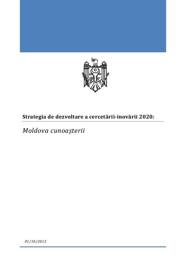 Strategia de dezvoltare a cercetării-inovării 2020: Moldova cunoașterii 01/10/2012
