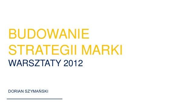 www.connectmedica.com Warsaw/Poland office@Connectmedica.com +48228940630 Page1 BUDOWANIE STRATEGII MARKI WARSZTATY 2012 D...