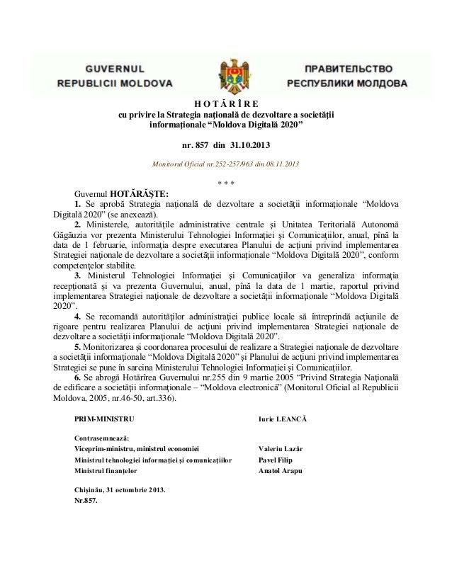 """H O T Ă R Î R E cu privire la Strategia naţională de dezvoltare a societăţii informaţionale """"Moldova Digitală 2020"""" nr. 85..."""