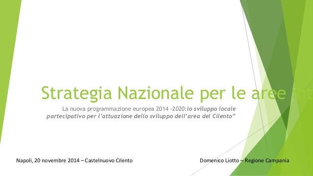 Strategia Nazionale per le aree interne  La nuova programmazione europea 2014 -2020:lo sviluppo locale  partecipativo per ...