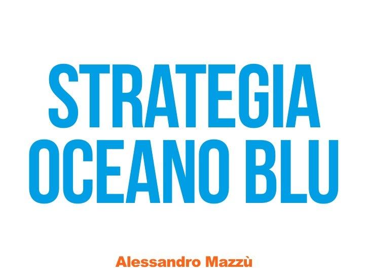 strategiaoceano blu  Alessandro Mazzù