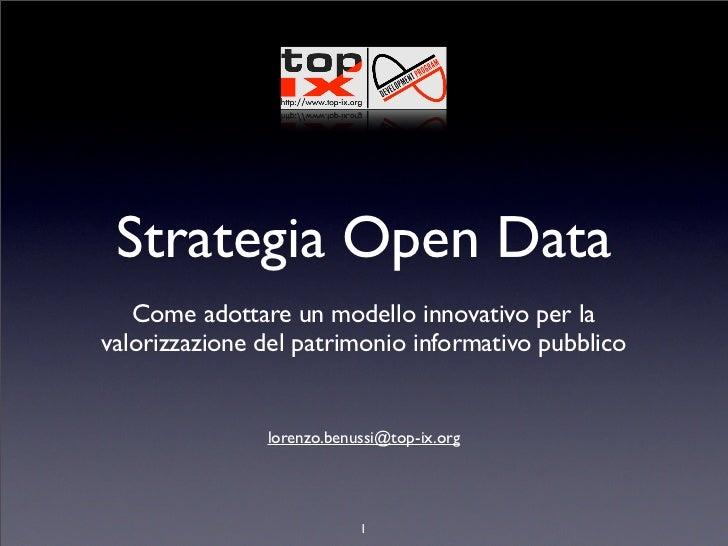 Strategia Open Data   Come adottare un modello innovativo per lavalorizzazione del patrimonio informativo pubblico        ...