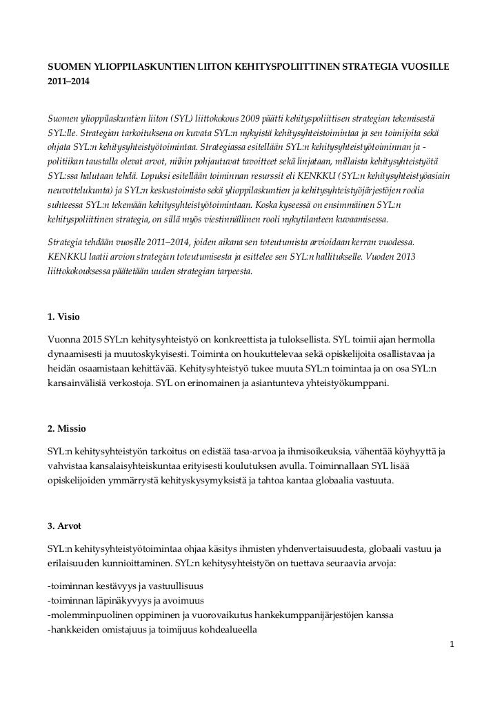 SUOMEN YLIOPPILASKUNTIEN LIITON KEHITYSPOLIITTINEN STRATEGIA VUOSILLE2011–2014Suomen ylioppilaskuntien liiton (SYL) liitto...