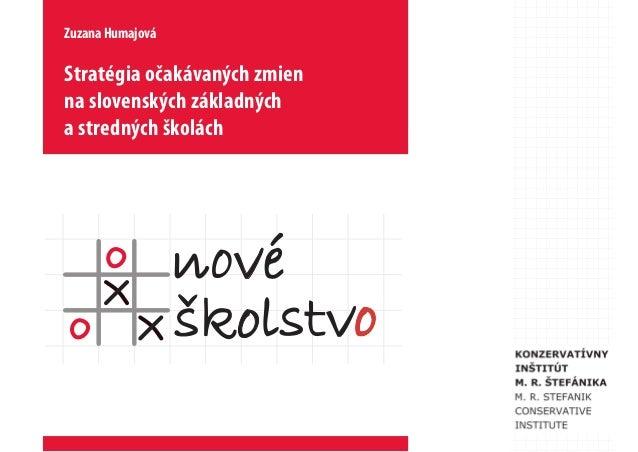 Zuzana HumajováStratégia očakávaných zmienna slovenských základnýcha stredných školách