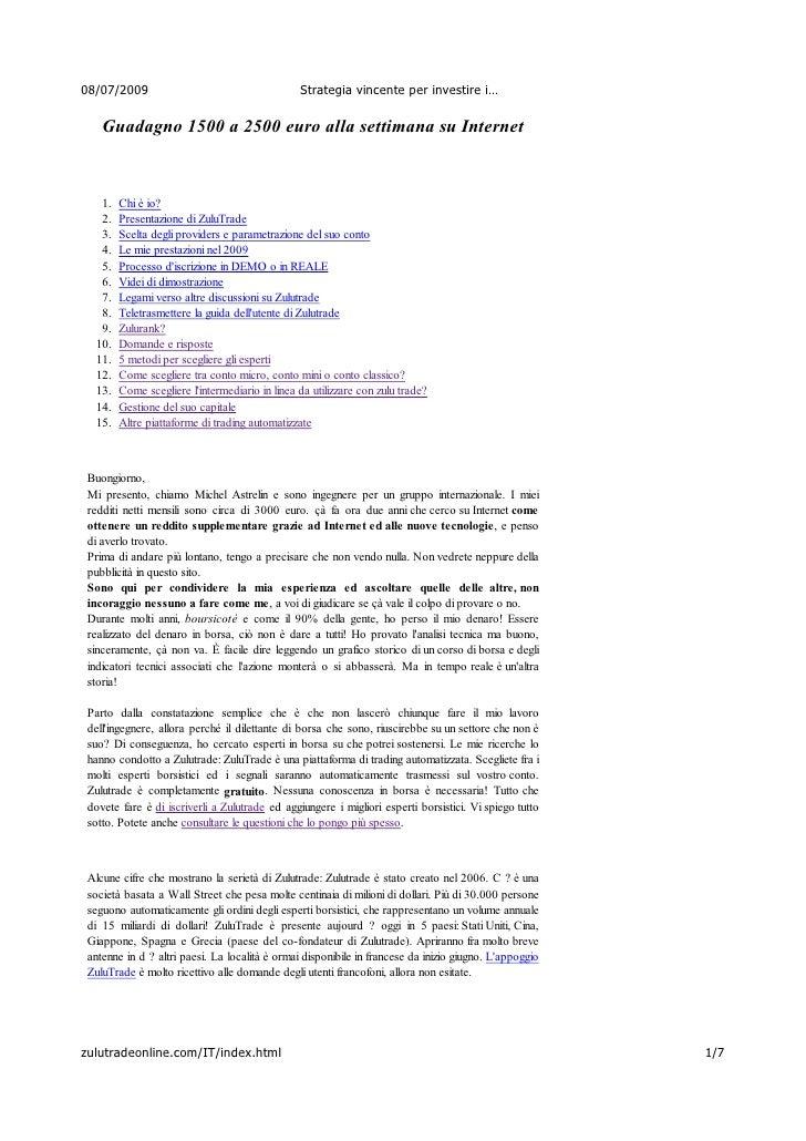 08/07/2009                                      Strategia vincente per investire i…      Guadagno 1500 a 2500 euro alla se...