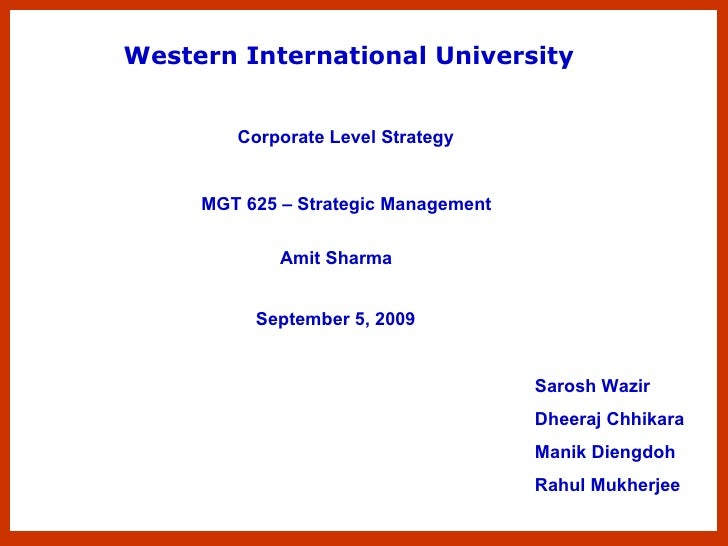 Western International University Corporate Level Strategy Amit Sharma   Sarosh Wazir Dheeraj Chhikara Manik Diengdoh Rahul...