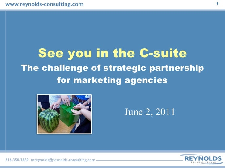 See you in the C-suite The challenge of strategic partnership for marketing agencies June 2, 2011