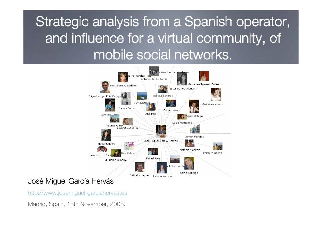 Strategic analysis from a Spanish operator,    and influence for a virtual community, of             mobile social network...