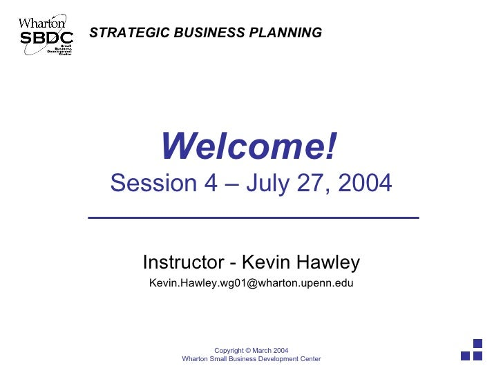 Welcome!   Session 4 – July 27, 2004 Instructor - Kevin Hawley [email_address]
