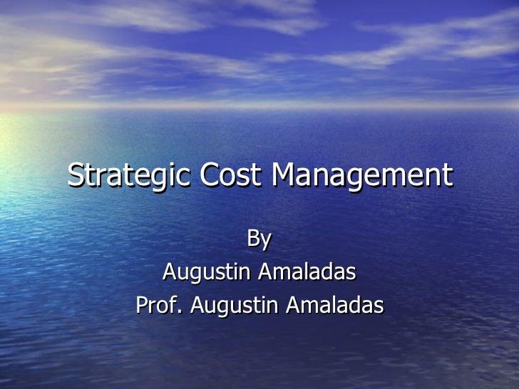 Strategic Cost Management By Augustin Amaladas Prof. Augustin Amaladas