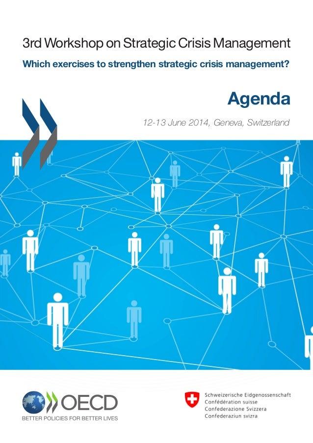 rengthen strategic crisis management? 12-13 June 2014, Geneva, Switzerland Agenda www.oecd.org/governance/risk 3rd Worksho...