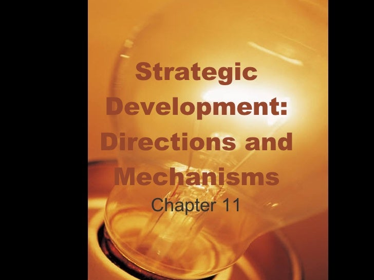 Strategic Development: Directions and Mechanisms Chapter 11