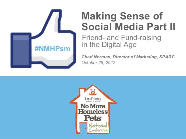 Making Sense of          Social Media Part II          Friend- and Fund-raising          in the Digital Age#NMHPsm        ...