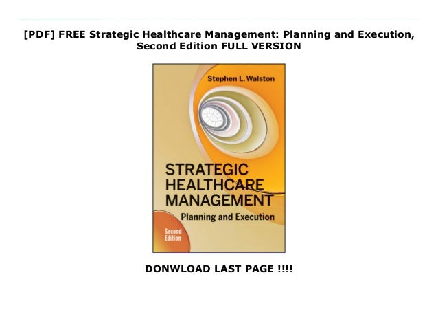 [PDF] FREE Strategic Healthcare Management: Planning and Execution, Second Edition FULL VERSION DONWLOAD LAST PAGE !!!! Au...