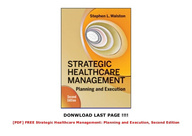 [PDF] FREE Strategic Healthcare Management: Planning and Execution, Second Edition FULL  Slide 3