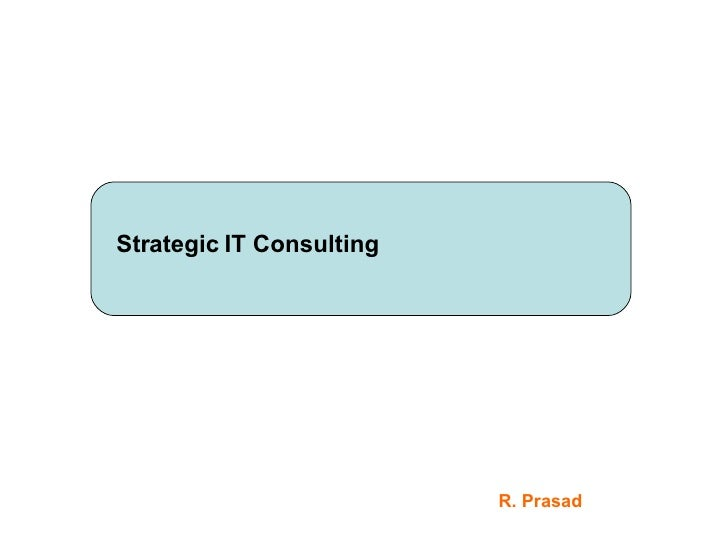Strategic IT Consulting R. Prasad
