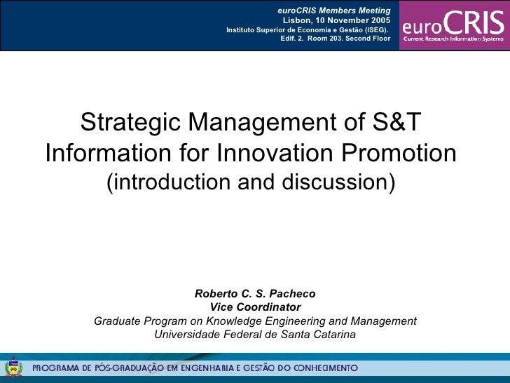 Roberto C. S. Pacheco Vice Coordinator Graduate Program on Knowledge Engineering and Management Universidade Federal de Sa...