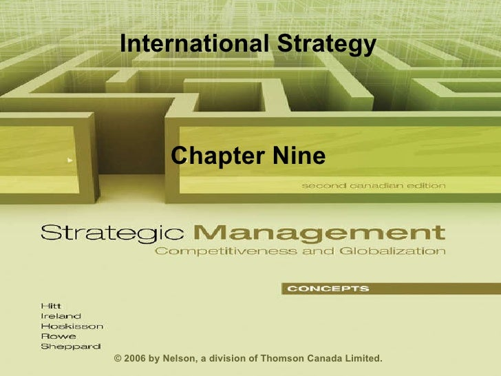 International Strategy Chapter Nine © 2006 by Nelson, a division of Thomson Canada Limited.