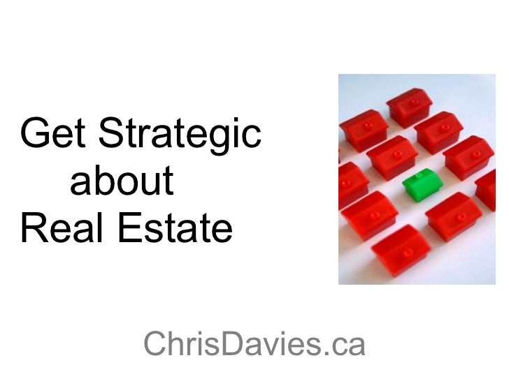 Get Strategic about  Real Estate