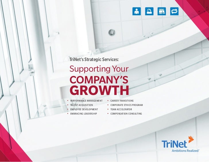 TriNet's Strategic Services:    Supporting Your    COMPANY'S•    GROWTH    PERFORMANCE MANAGEMENT   •   CAREER TRANSITIONS...