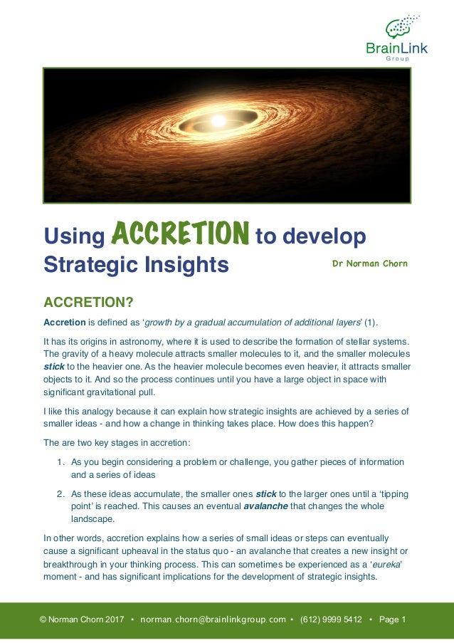 Using ACCRETION to develop Strategic Insights ACCRETION? Accretion is defined as 'growth by a gradual accumulation of addit...