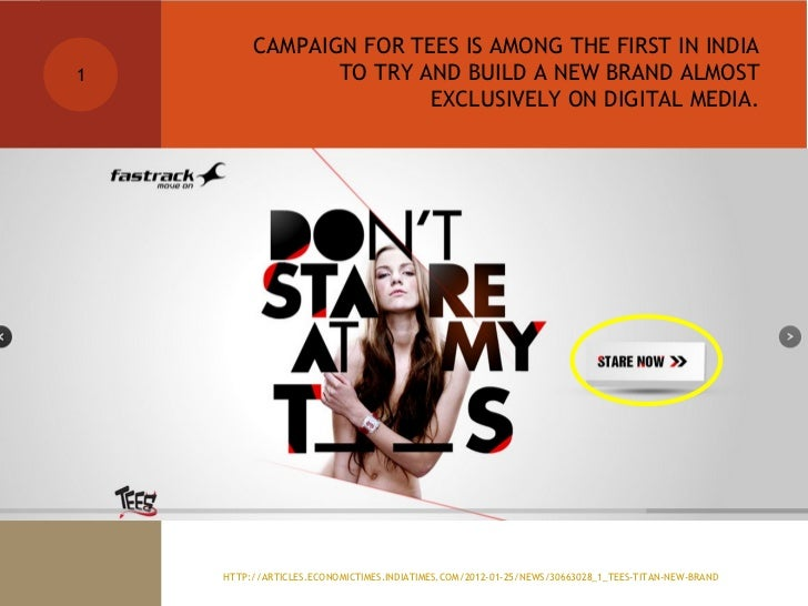 CAMPAIGN FOR TEES IS AMONG THE FIRST IN INDIA1               TO TRY AND BUILD A NEW BRAND ALMOST                        EX...