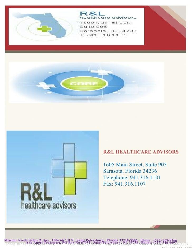 R&L HEALTHCARE ADVISORS                                                        1605 Main Street, Suite 905                ...