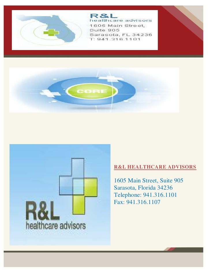 R&L HEALTHCARE ADVISORS1605 Main Street, Suite 905Sarasota, Florida 34236Telephone: 941.316.1101Fax: 941.316.1107