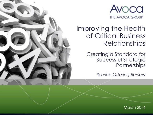 Improving the Health of Critical Business Relationships Creating a Standard for Successful Strategic Partnerships Service ...