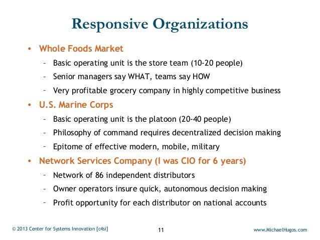 Responsive Organizations      • Whole Foods Market             – Basic operating unit is the store team (10-20 people)    ...