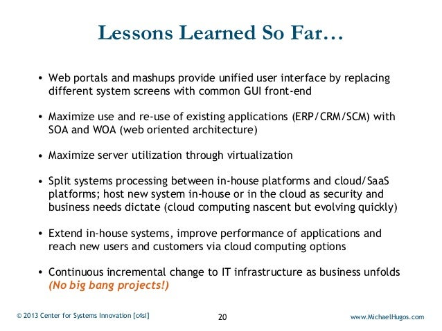 Lessons Learned So Far…      • Web portals and mashups provide unified user interface by replacing        different system...