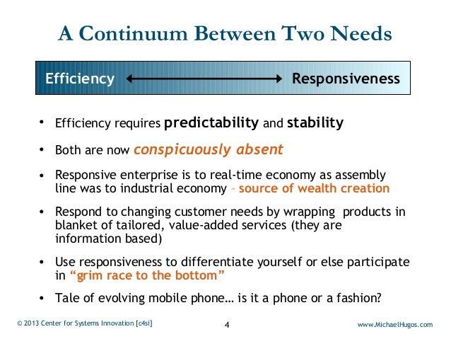 A Continuum Between Two Needs        Efficiency                                 Responsiveness      • Efficiency requires ...